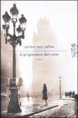"""Ultima lettura 20/9/2012 Carlos Ruiz Zafon """"il prigioniero del cielo"""""""