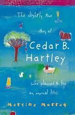a review of the slightly true story of cedar b hartley by martine murray Martine murray - the slightly true story of cedar bhartley: (who planned to live an unusual life) jetzt kaufen isbn: 9780330415422, fremdsprachige bücher.