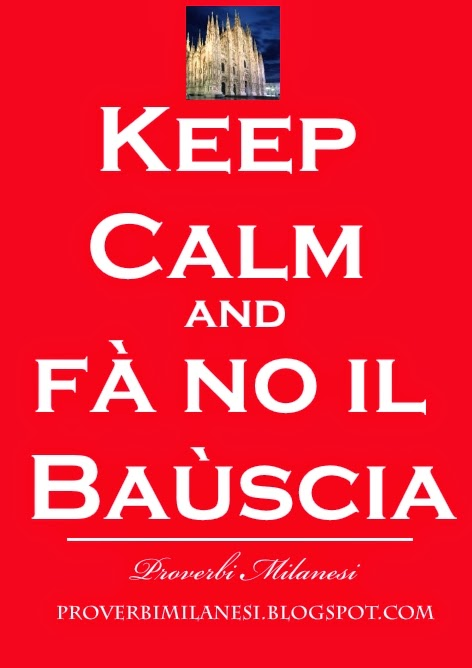 KEEP CALM - Fà no il Baùscia