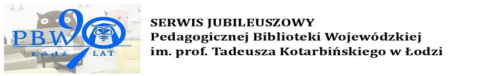 Serwis jubileuszowy PBW w Łodzi