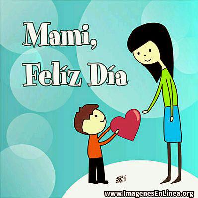 Mami, Feliz día, Niño con corazón para mamá
