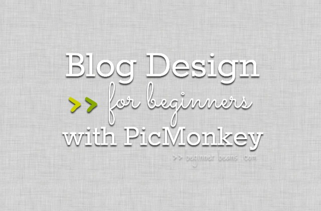 beginner blog design with picmonkey