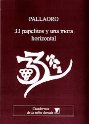 PALLAORO 33 papelitos y una mora horizontal