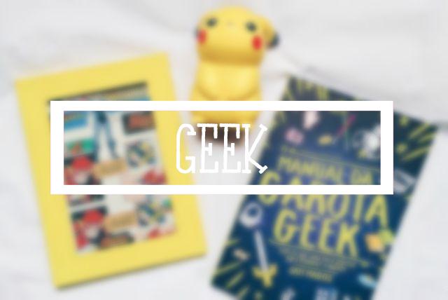 Para ver + sobre Geek
