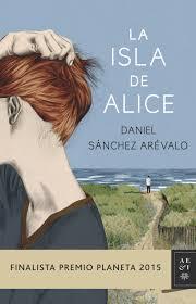 La isla de Alice. Daniel Sánchez Arévalo