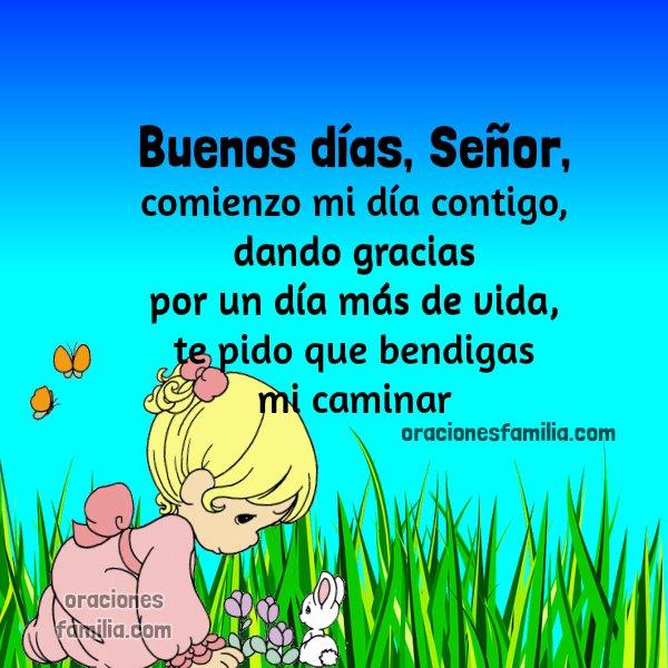 Bonita oración de la mañana de buenos días Señor, imagen con oración corta, frases de buen día, Dios gracias por este día por Mery Bracho.