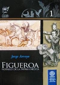 Figueroa, notario de la patria inédita, de Jorge Arroyo, Costa Rica