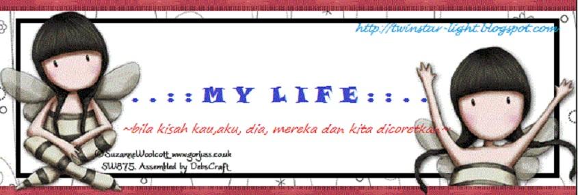 ♥ My Life ♥