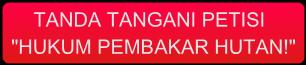 1 Juta Tanda Tangan Petisi Selamatkan Hutan Indonesia