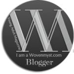 I am proud to be a Wovenmyst.com blogger!