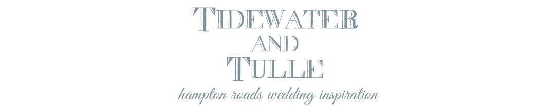 Tidewater and Tulle | A Hampton Roads Virginia Wedding Inspiration Blog