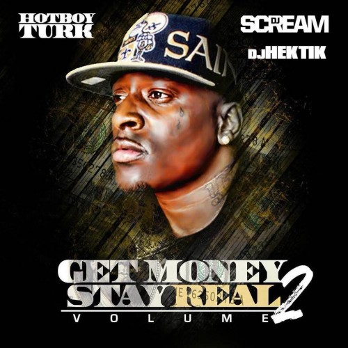 TURK - GET MONEY AND STAY REAL (MIXTAPE)