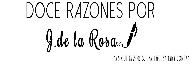 Doce Razones, por J. de la Rosa