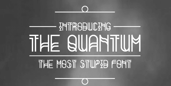 The Quantum - A very stupid free font