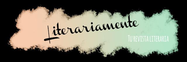 revista-literaria-literariamente-literatura-opinion-entrevistas-reseñas-blogs-blogger