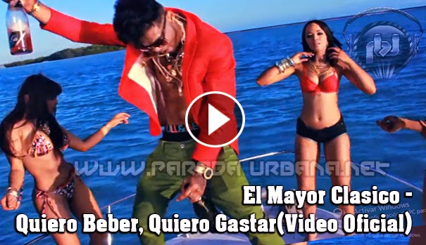 VIDEO ESTRENO - El Mayor Clasico – Quiero Beber, Quiero Gastar (Video Oficial)