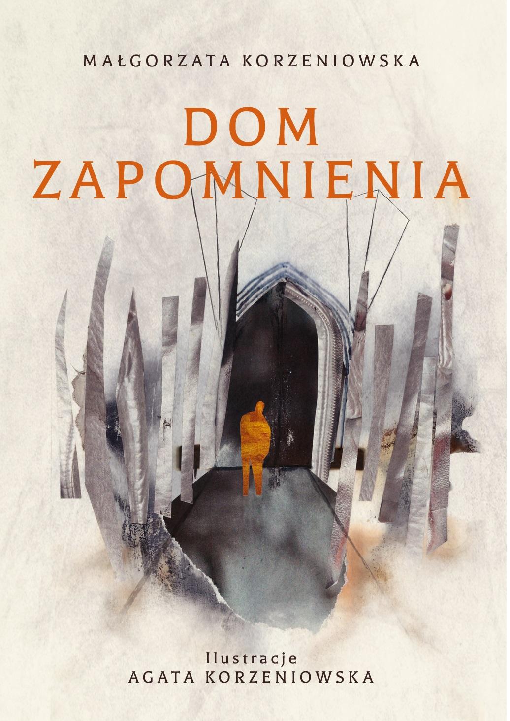 """Małgorzata Korzeniowska """"Dom zapomnienia"""" il. Agata Korzeniowska"""