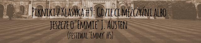 """Pikniki z klasyką #9: Gdzie ci mężczyźni albo jeszcze o """"Emmie"""" J. Austen"""