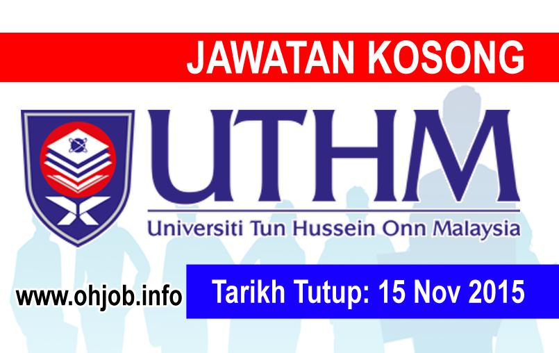 Jawatan Kerja Kosong Universiti Tun Hussein Onn Malaysia (UTHM) logo www.ohjob.info november 2015