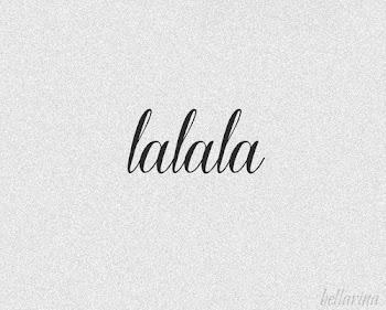 { Lalala ♥ }