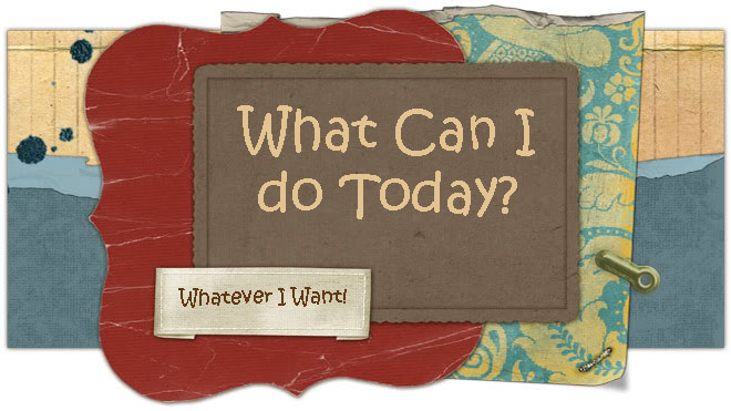 What Can I Do Today?