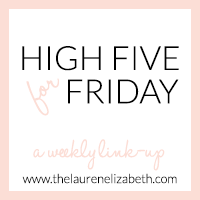 http://www.thelaurenelizabeth.com/2014/06/high-five-for-friday_27.html