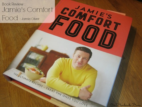 Jamie's Comfort Food Book Review - Our Handmade Home