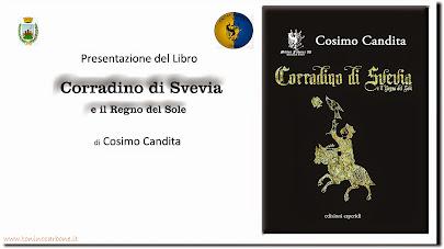 """Presentazione del Libro """"Corradino di Svevia e il Regno del Sole"""" di Cosimo Candita"""