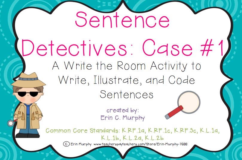http://www.teacherspayteachers.com/Product/Sentence-Detectives-Case-1-A-Write-the-Room-Activity-1255551