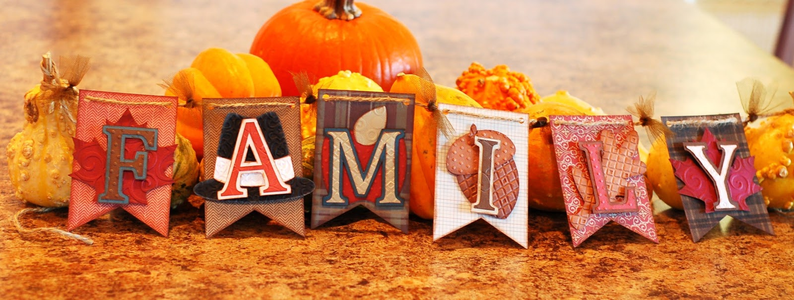 Paper Creations by Kristin: FAMILY Thanksgiving banner