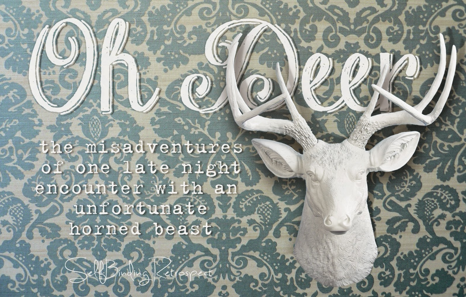 Oh Deer - SelfBinding Retrospect by Alanna Rusnak