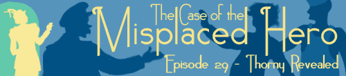 The Case of the Misplaced Hero 29