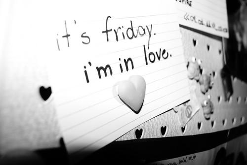 friday-im-love--large-msg-130437535187.jpg (500×335)