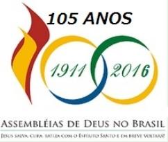 ASSEMBLEIAS DE DEUS NO BRASIL - 105 ANOS