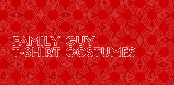 Family Guy T-Shirt Costumes