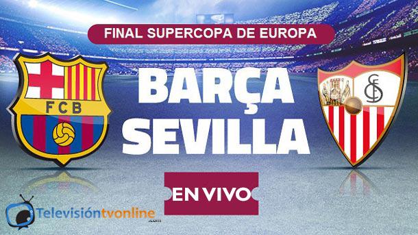 Supercopa Europa: FC Barcelona vs Sevilla FC en vivo online