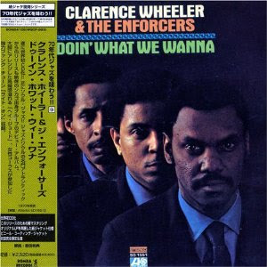 Clarence Wheeler & The Enforcers - Doin\' What We Wanna