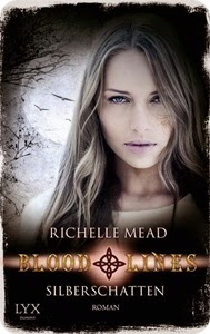 http://www.amazon.de/Bloodlines-Silberschatten-Richelle-Mead/dp/3802595548