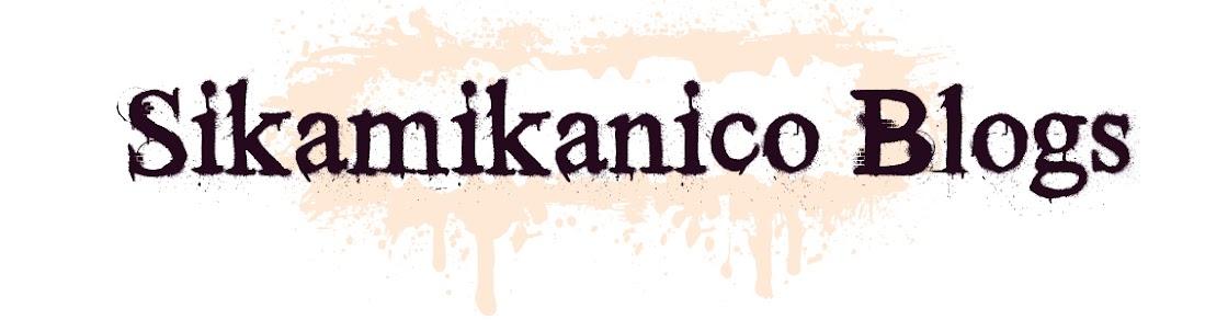 Sikamikanico Blogs