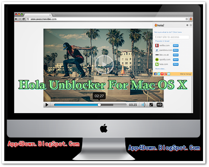 Hola Unblocker 1.6.685 For Mac OS X Final Version 2015 Free Download