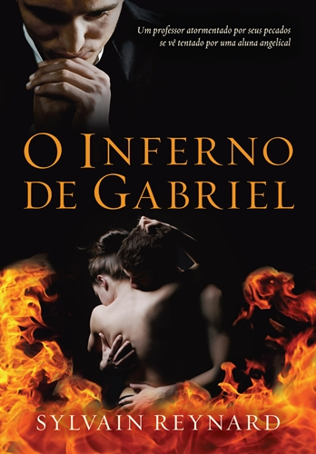 O Inferno de Gabriel * Sylvain Reynard