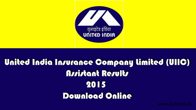 UIIC Assistant Results 2015 United India Insurance Company Assistant Merit List / Cut Off Mark Results 2015 PDF Download at the official website uiic.co.in Exam held on 30th August 2015