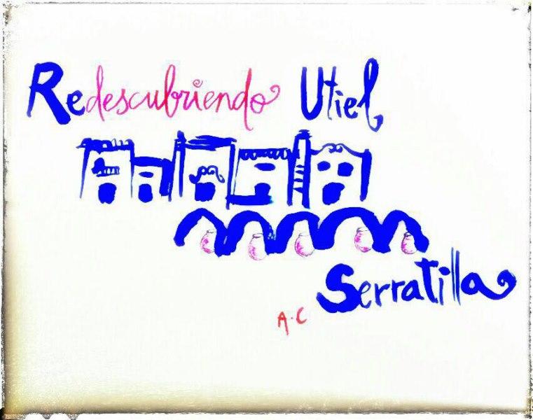 ASOCIACION CULTURAL SERRATILLA .RECUPERANDO EL PATRIMONIO DE UTIEL