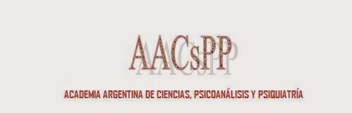 ACADEMIA ARGENTINA DE CIENCIAS, PSICOANALISIS Y PSIQUIATRIA