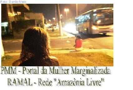 "Portal da Mulher Marginalizada - RAMAL - Rede ""Amazonia Livre""."