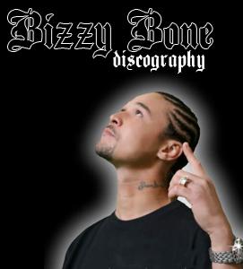 Bizzy Bone Discography