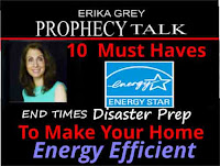 Erika Grey Pophecy Talk End Times Disaster Prep-10 Must Haves to make your home energy efficient