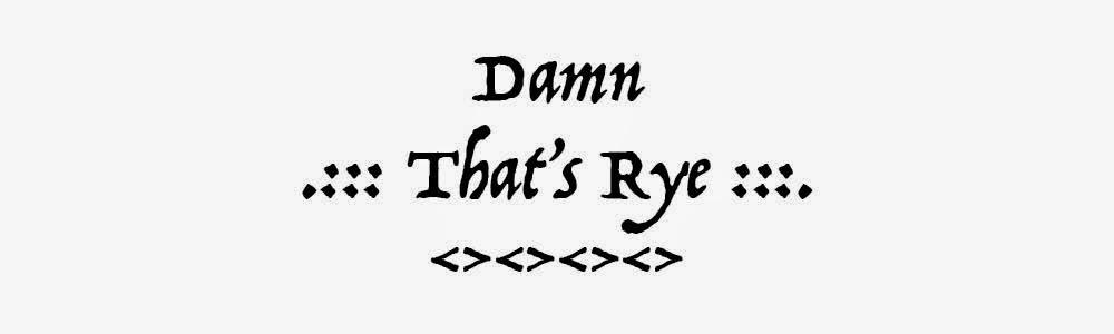 Damn That's Rye