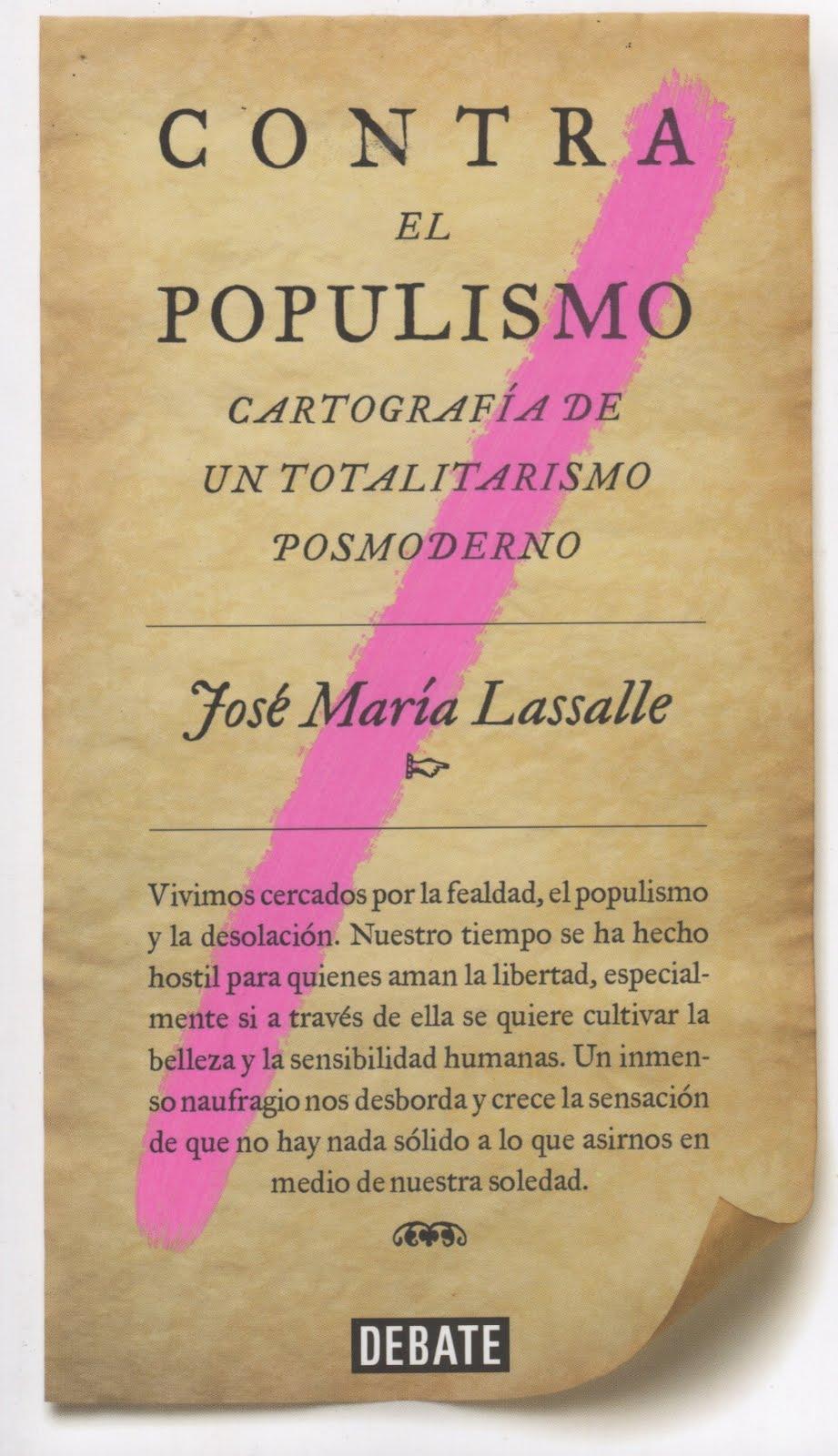 José María Lassalle (Contra el populismo) Cartografía de un totalitarismo posmoderno