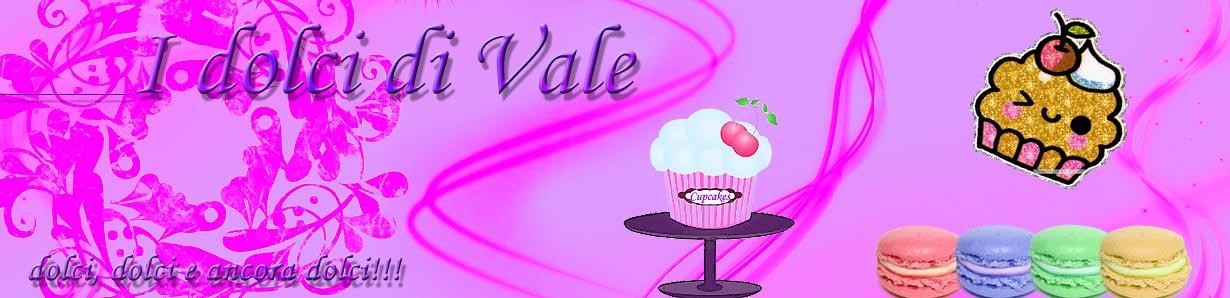 I dolci di Vale
